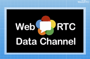 Lab 3: How WebRTC Data Will Push Webapps Into the Future